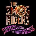 THE SMOG RIDERS - DIMENSIONS OF MADNESS